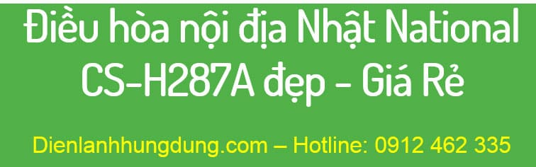 Dieu hoa noi dia nhat National CS-H287A
